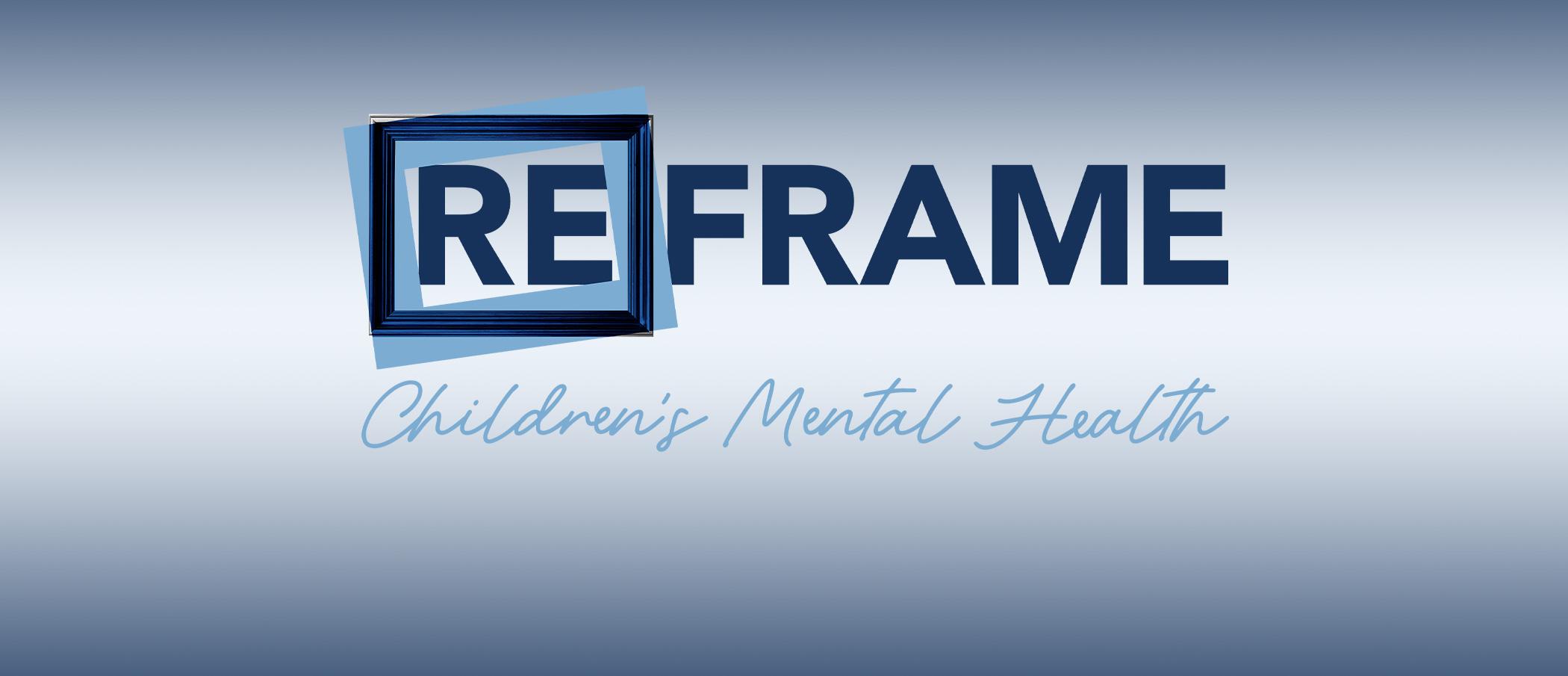 Reframe Children's Mental Health podcast logo